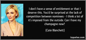 quote-i-don-t-have-a-sense-of-entitlement-or-that-i-deserve-this-you-d ...