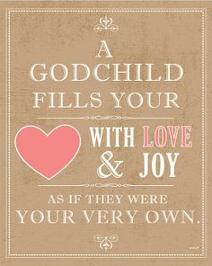 Quotes About Godchildren   This is how I feel about both my ...