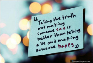 Telling the truth and making someone happy honesty quote