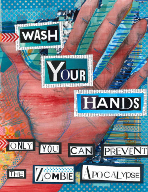 Collage Print - WASH YOUR HANDS - Only You can Prevent the Zombie ...