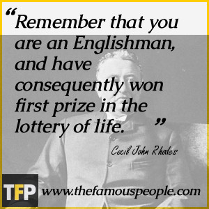 Remember that you are an Englishman, and have consequently won first ...