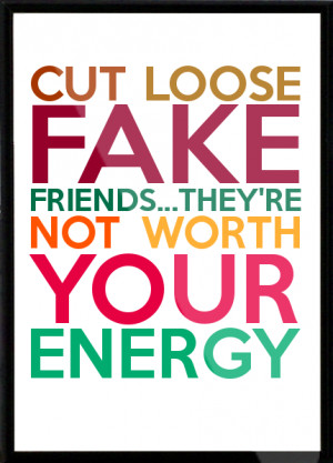 cut-loose-fake-friends-they-re-not-worth-your-energy-Framed-Quote-164