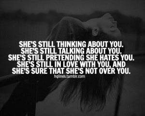 ... you shes still in love with you and shes sure not over you life quote