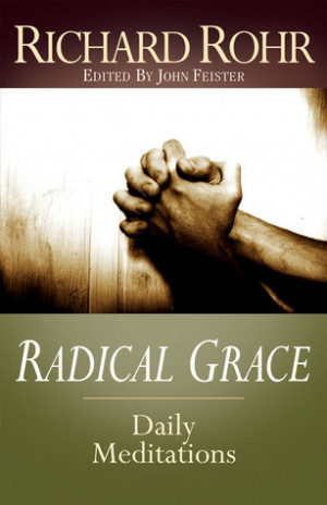 Radical Grace: Daily Meditations by Richard Rohr