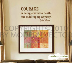 Details about John Wayne Courage is being Vinyl Wall Quote Decal