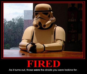 Fired – Star Wars Demotivational Posters