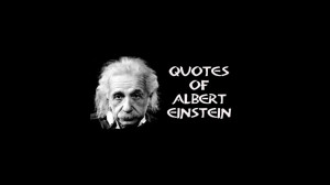 Quotes of Albert Einstein albert einstein inventions