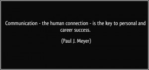 Success Career Quotes byPaul J Meyer~Communication The Human ...