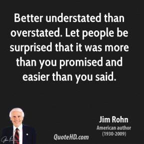 jim-rohn-jim-rohn-better-understated-than-overstated-let-people-be.jpg