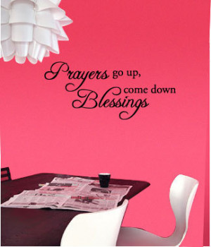Prayers go up, come down Blessings - Vinyl Wall Quote Decal