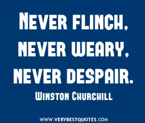 Despair Quotes – Quote about Despair -Never-flinch-never-weary never ...