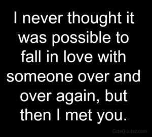 ... dating and everyday I always fall in love with you over and over again