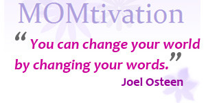 ... change your world by changing your words. Joel Osteen Positive Quote