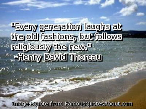Every generation laughs at the old fashion