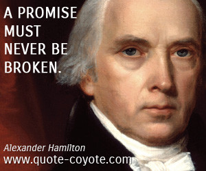 Alexander Hamilton promise quotes Alexander Hamilton Quotes