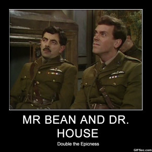 Mr. Bean & Dr. House - Funny Pictures, MEME and Funny GIF from GIFSec ...