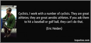number of cyclists. They are great athletes; they are great aerobic ...