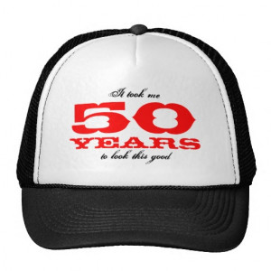 50th_birthday_gift_idea_hat_with_funny_quote ...