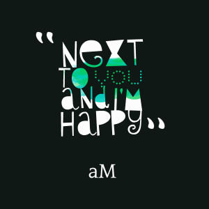 Quotes Picture: next to you and i'm happy