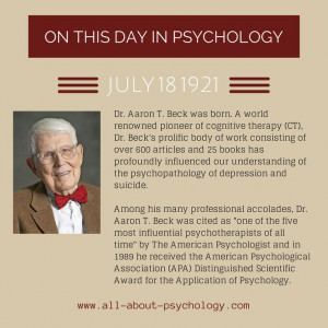 18th July 1921. Dr. Aaron T. Beck was born. A world renowned pioneer ...