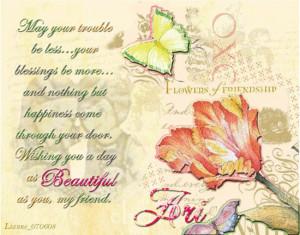 Wishing You A Day As Beautiful As You My Friend - Friendship Quote