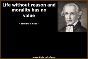 ... and morality has no value - Immanuel Kant Quotes - StatusMind.com