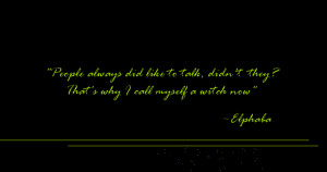 elphaba quote by IdaBlack