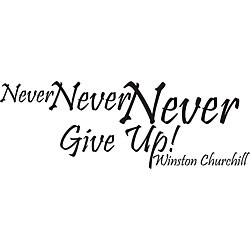 Never Never Never Give Up Winston Churchill' Vinyl Wall Art Quote