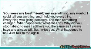 Love - You were my best friend, my everything, my world.