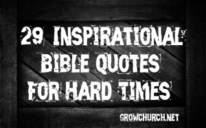 ... Quotes For > Inspirational Quotes For Difficult Times From The Bible