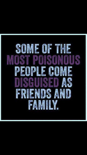 Toxic Family Quotes Get rid of the toxic people in