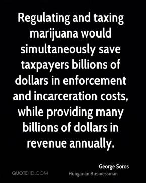 Regulating and taxing marijuana would simultaneously save taxpayers ...
