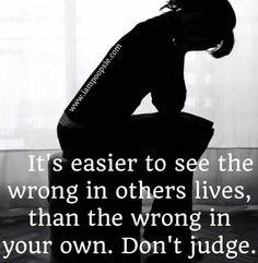 There's a huge difference between judging and living a certain way. It ...