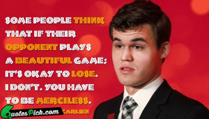 Some People Think That If by magnus-carlsen Picture Quotes