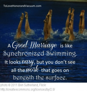good marriage is like synchronized swimming–it looks easy, but you ...