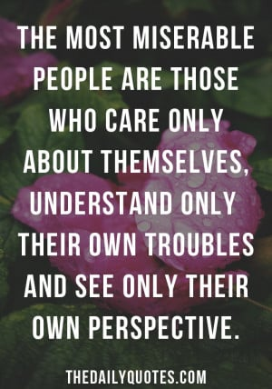 people are those who care only about themselves, understand only ...