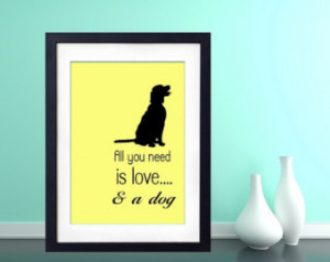 Quote Love and a Dog Yellow & Black Pet Dog Puppy Love Prints Posters ...