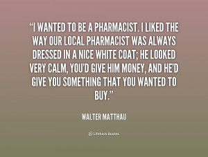 Related: Funny Pharmacy Quotes