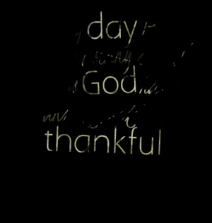 ... many beautiful things god has done and all that is to be thankful :d