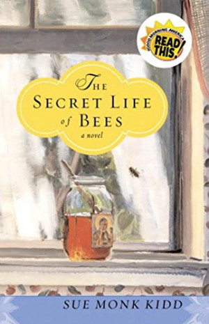The Secret Life of Bees by Sue Monk Kidder