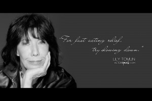 WALLPAPER: Lily Tomlin quote on acting with photo