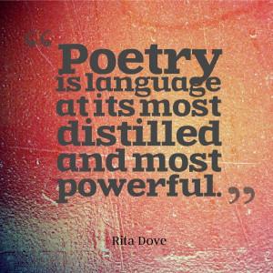 Poetry is powerful   Rita Dove