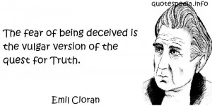 aphorisms - Quotes About Truth - The fear of being deceived ...