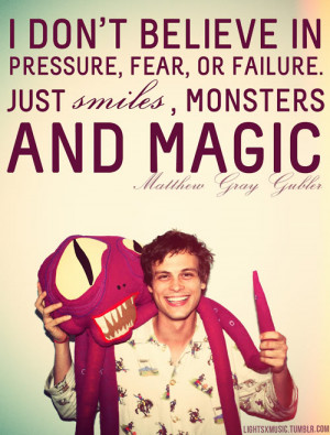 ... In Pressure, Fear, Or Failure. Just Smiles, Monsters And Magic