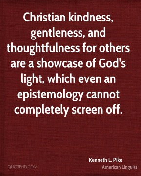 Christian kindness, gentleness, and thoughtfulness for others are a ...