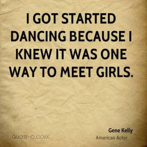 Gene Kelly Top Quotes