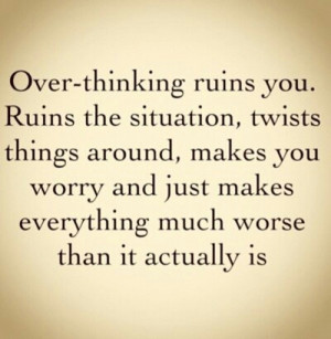 be calm, over thinking, quote