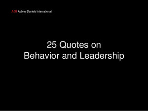 25 Quotes on Behavior and Leadership