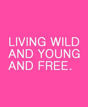 675 notes # pink # quote # quotes # wild # party # free # hot # girly ...