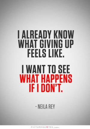 quotes never give up quotes motivation quotes giving up quotes ...